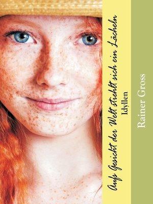 cover image of Aufs Gesicht der Welt stiehlt sich ein Lächeln
