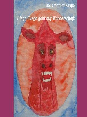 cover image of Diego Fuego geht auf Wanderschaft