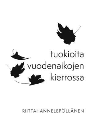 cover image of Tuokioita vuodenaikojen kierrossa