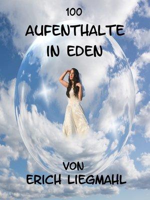 cover image of 100 Aufenthalte in Eden