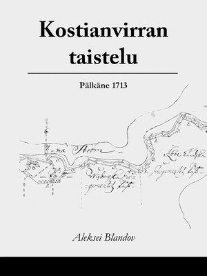 cover image of Kostianvirran taistelu, Pälkäne 1713