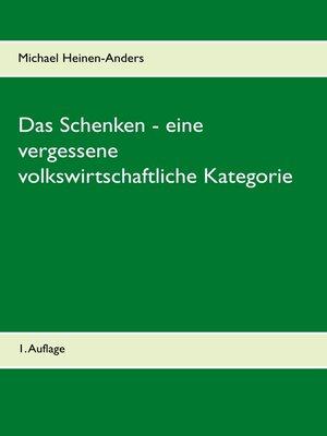 cover image of Das Schenken--eine vergessene volkswirtschaftliche Kategorie