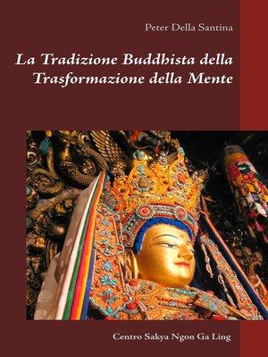 cover image of La Tradizione Buddhista della Trasformazione della Mente