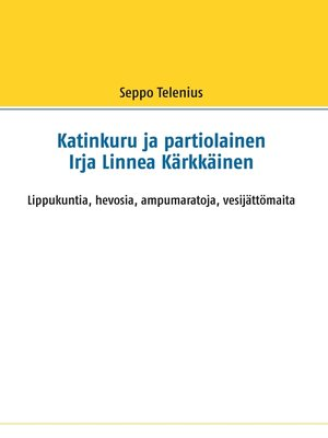 cover image of Katinkuru ja partiolainen Irja Linnea Kärkkäinen