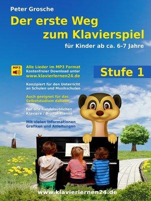 cover image of Der erste Weg zum Klavierspiel (Stufe 1)