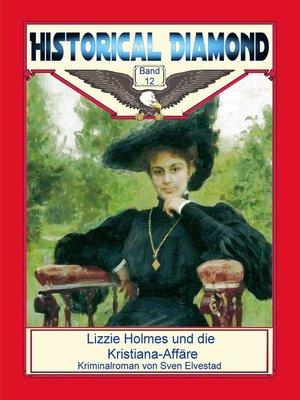 cover image of Lizzie Holmes und die Kristiana-Affäre