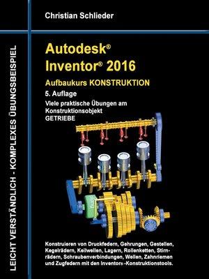 cover image of Autodesk Inventor 2016--Aufbaukurs Konstruktion
