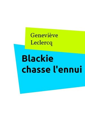 cover image of Blackie chasse l'ennui