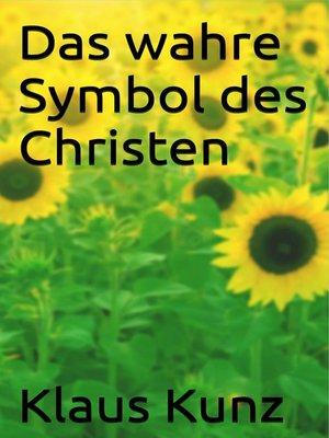 cover image of Das wahre Symbol des Christen