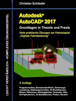 cover image of Autodesk AutoCAD 2017--Grundlagen in Theorie und Praxis