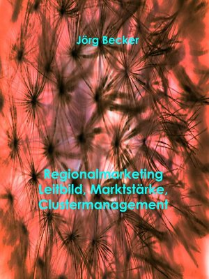cover image of Regionalmarketing--Leitbild, Marktstärke, Clustermanagement