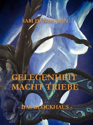 cover image of Gelegenheit macht Triebe--Das Blockhaus