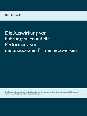 cover image of Die Auswirkung von Führungsstilen auf die Performanz von multinationalen Firmennetzwerken