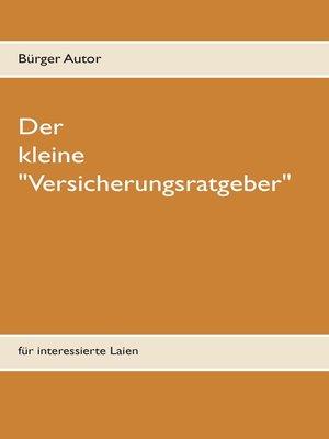 """cover image of Der kleine """"Versicherungsratgeber"""""""