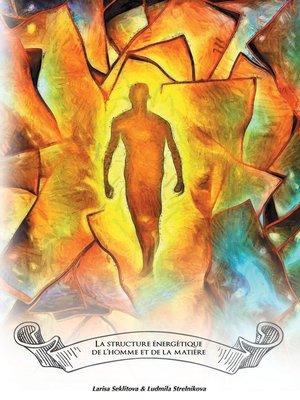 cover image of La structure énergétique de l'homme et de la matère