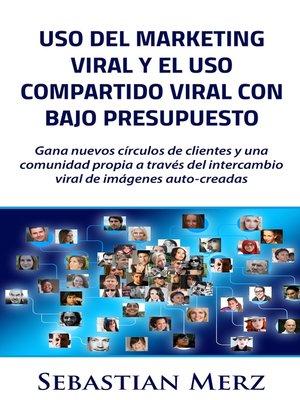 cover image of Uso del marketing viral y el uso compartido viral con bajo presupuesto
