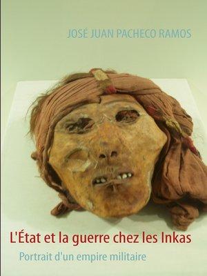 cover image of L'État et la guerre chez les Inkas