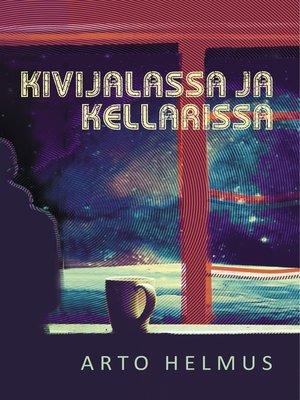 cover image of Kivijalassa ja kellarissa