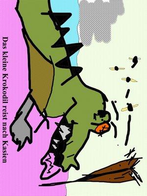 cover image of Das kleine Krokodil reist nach Kasien