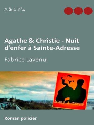 cover image of Agathe & Christie--Nuit d'enfer à Sainte-Adresse