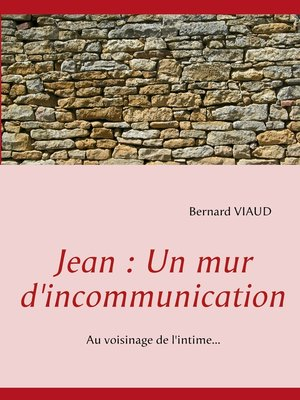 cover image of Jean --Un mur d'incommunication