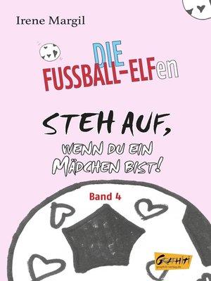 cover image of Steh auf, wenn du ein Mädchen bist!--Band 4