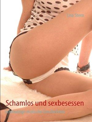 cover image of Schamlos und sexbesessen