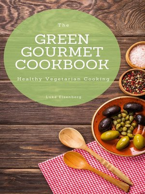 cover image of The Green Gourmet Cookbook