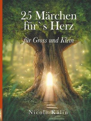 cover image of 25 Märchen für's Herz für Gross und Klein