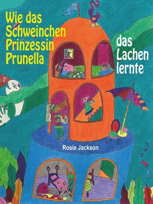 cover image of Wie das Schweinchen Prinzessin Prunella das Lachen lernte