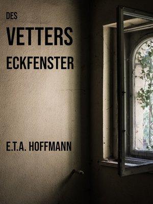 cover image of Des Vetters Eckfenster