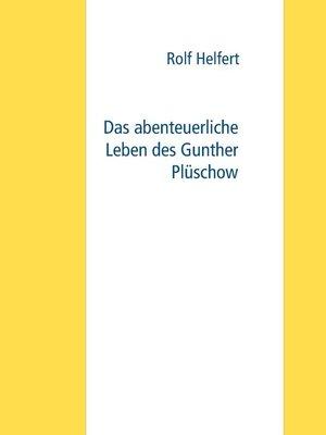 cover image of Das abenteuerliche Leben des Gunther Plüschow