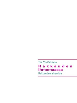 cover image of Rakkauden Ihmemaassa