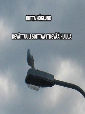cover image of Kevättuuli soittaa itkevää huilua