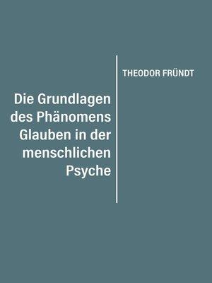 cover image of Die Grundlagen des Phänomens Glauben in der menschlichen Psyche
