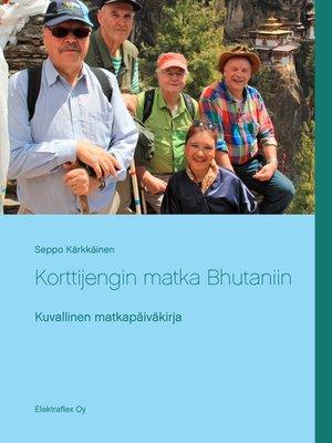 cover image of Korttijengin matka Bhutaniin