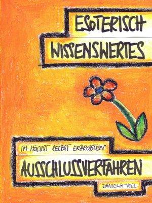 cover image of Esoterisch Wissenswertes im höchst selbst erprobten Ausschlussverfahren