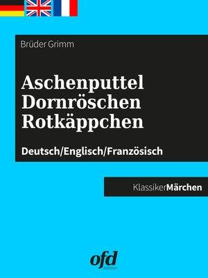 cover image of Aschenputtel--Dornröschen--Rotkäppchen