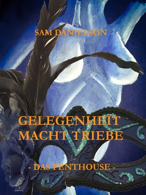 cover image of Gelegenheit macht Triebe--Das Penthouse