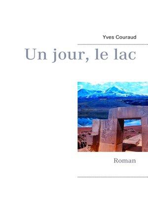 cover image of Un jour, le lac