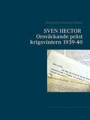 cover image of SVEN HECTOR  Oroväckande präst krigsvintern 1939-40