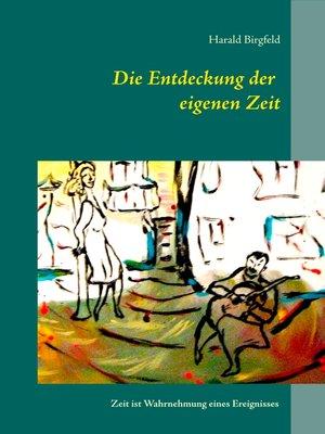 cover image of Die Entdeckung der eigenen Zeit