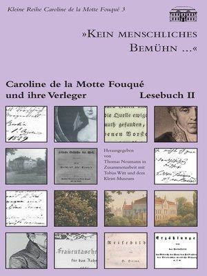 """cover image of """"Kein menschliches Bemühn...""""--Caroline de la Motte Fouqué und ihre Verleger"""