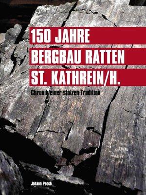 cover image of 150 Jahre Bergbau Ratten--St. Kathrein