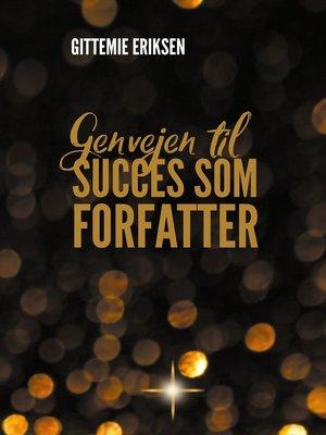 cover image of Genvejen til succes som forfatter