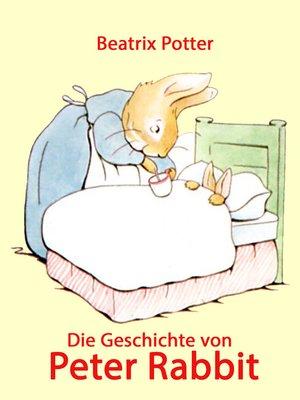 cover image of Die Geschichte von Peter Rabbit