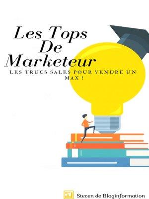 cover image of Les Tops De Marketeur,Les Trucs Sales ,Pour Vendre Un Max !