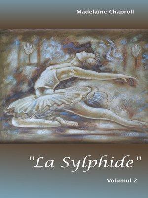 """cover image of """"La Sylphide"""" Volumul 2"""