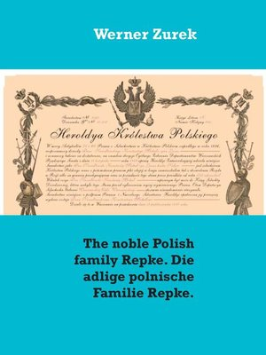 cover image of The noble Polish family Repke. Die adlige polnische Familie Repke.