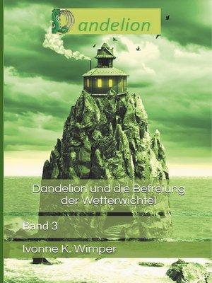 cover image of Dandelion und die Befreiung der Wetterwichtel